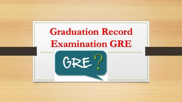 GRE ‐ Graduate Record Examination