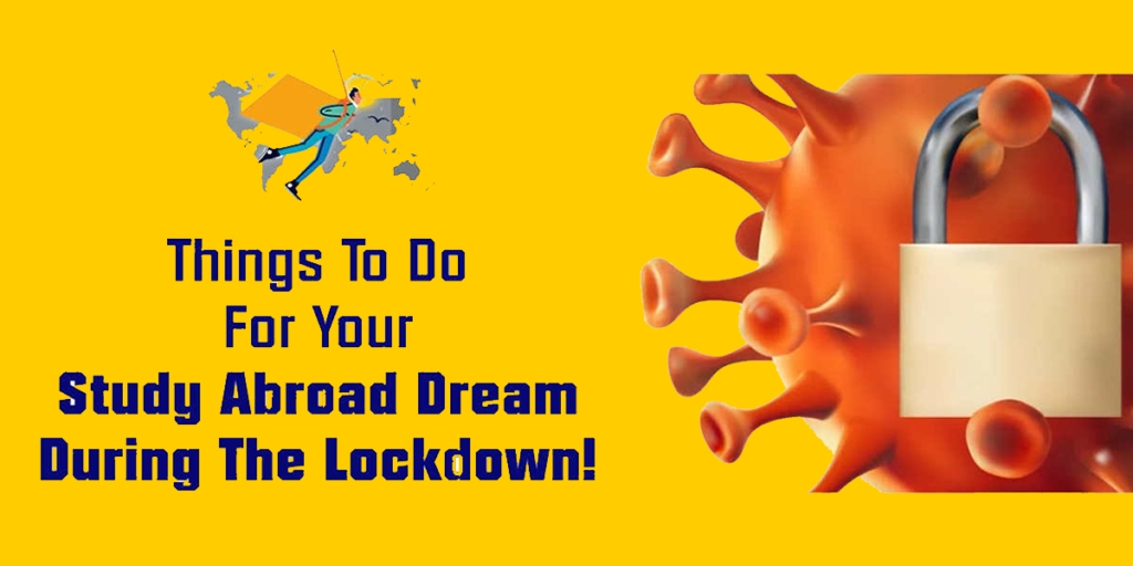 Things you can do during Lock down that can help you prepare for studies abroad